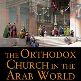 The Orthodox Church in the Arab World